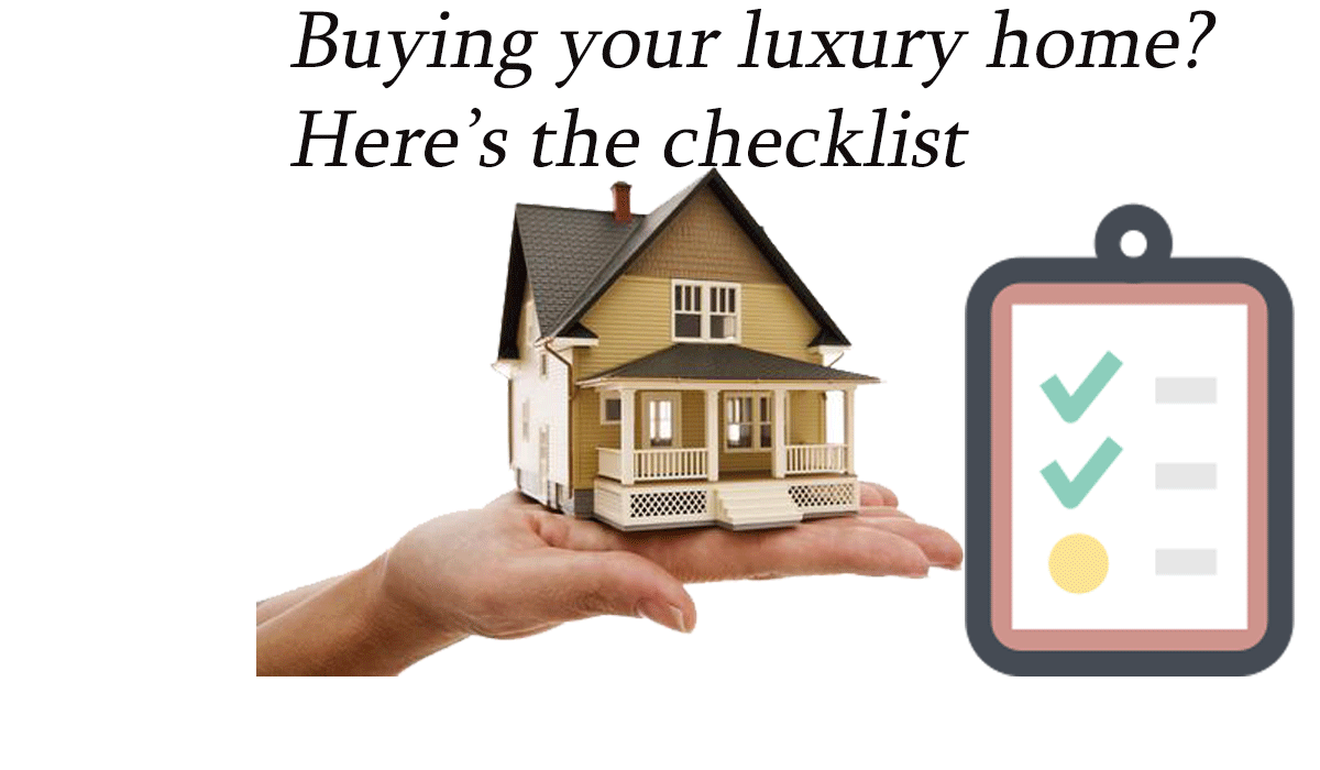 Checklist: Before Buying Luxury Home